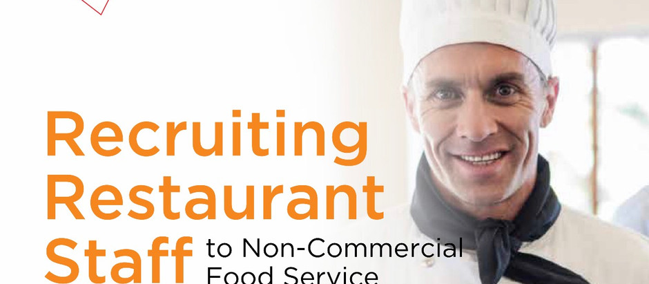 Recruiting Restaurant Staff for Non-Commercial Food Service