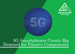 5G Smartphones Create Big Demand for Passive Components
