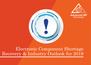 Electronic Component Shortage Recovery & Industry Outlook for 2019