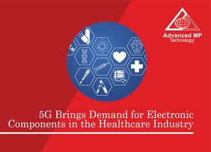 5G Brings Demand for Electronic Components in the Healthcare Industry