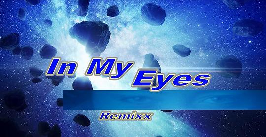 IN MY EYES (remixx)