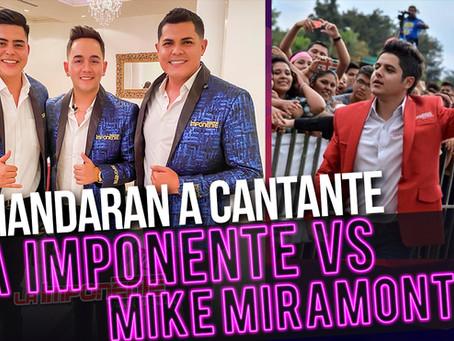 La Imponente ejercerá acción legal contra Mike Moramontes por incumplimiento de contrato