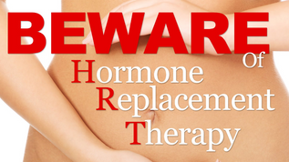 Short, Blighted History of Hormone (aka Synthetic) Replacement Therapy (HRT)