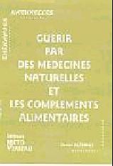 Guérir par des médecines naturelles