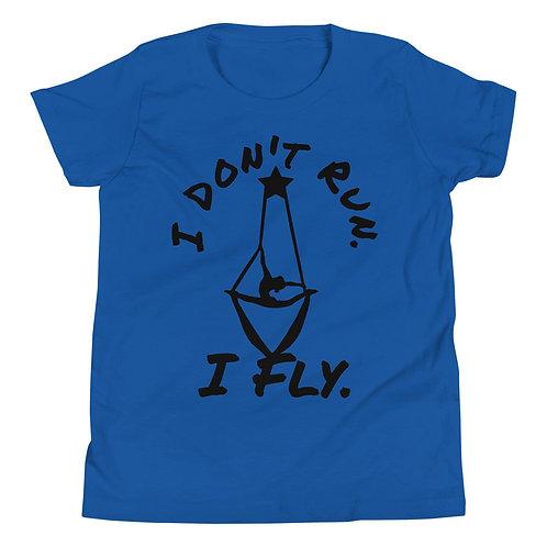 I Don't Run.  I Fly.  Youth Short Sleeve T-Shirt