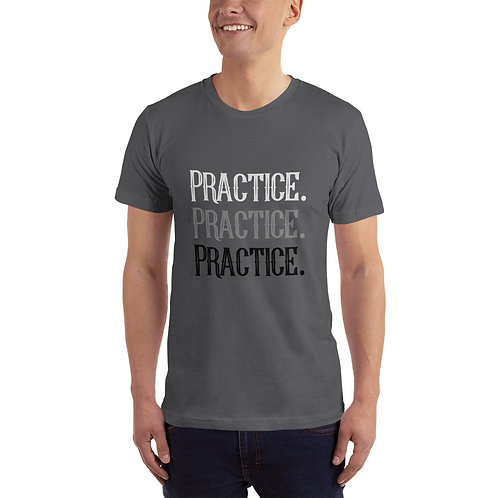 Practice. Practice. Practice. Unisex T-Shirt