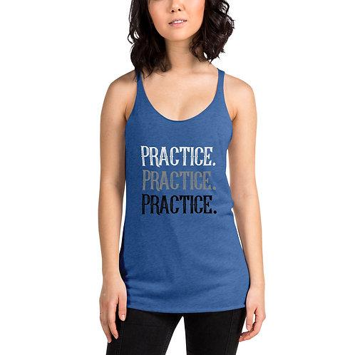 Practice. Practice. Practice. Women's Racerback Tank
