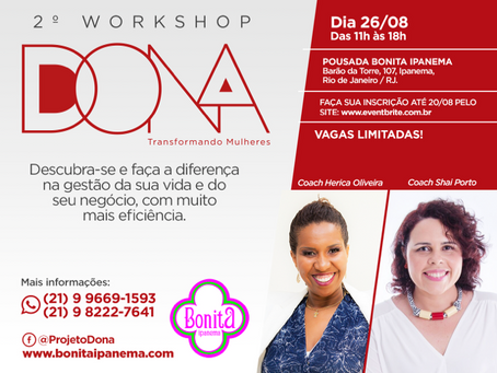 "II Workshop do Projeto Dona, ""Seja Dona da Sua História"" Pousada Bonita Ipanema"