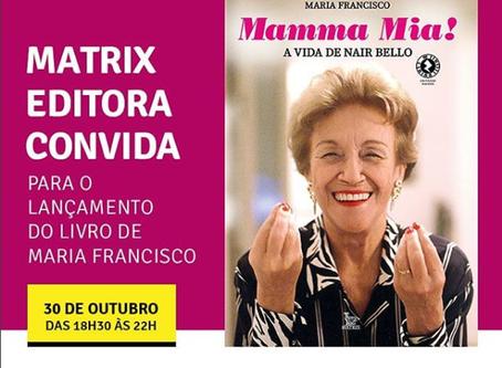 """""""Hoje"""" lançamento da biografia da atriz Nair Bello - Mamma Mia de Maria Francisco"""