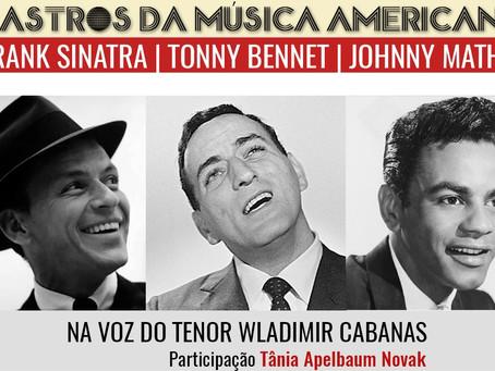 """Tenor Wladimir Cabanas apresenta novamente, seu novo show """"3 ASTROS DA CANÇÃO AMERICANA: FRANK SINAT"""