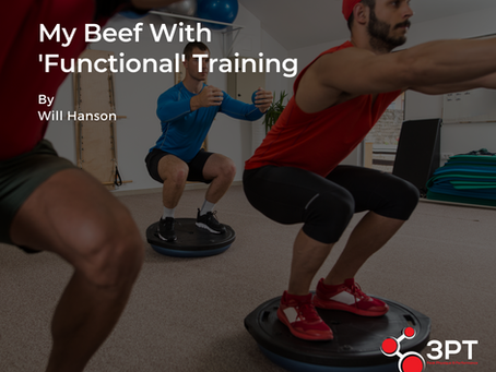 My Beef With Functional Training