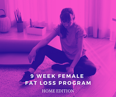 9 Week Female Fat Loss Program - Home Edition