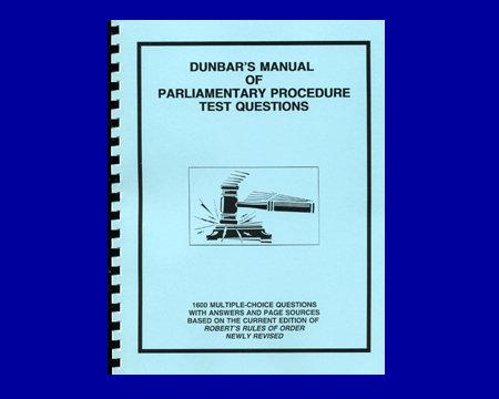 Dunbar's Manual of Parliamentary Procedure Test Questions #1