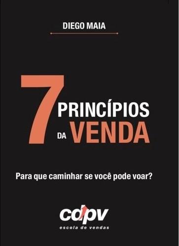 Livro 7 Principios da Venda, Palestrante motivacional de vendas Diego Maia