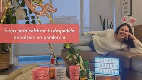 5 tips para celebrar tu despedida de soltera en pandemia