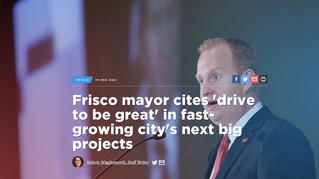 Frisco mayor cites 'drive to be great' in fast-growing city's next big projects