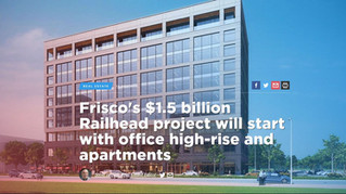 Frisco's $1.5 billion Railhead project will start with office high-rise and apartments