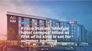 Frisco Station 'lifestyle hotel campus' billed as first of its kind is set for summer openin