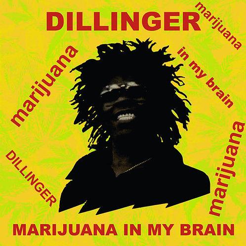 DILLINGER Marijuana In My Brain
