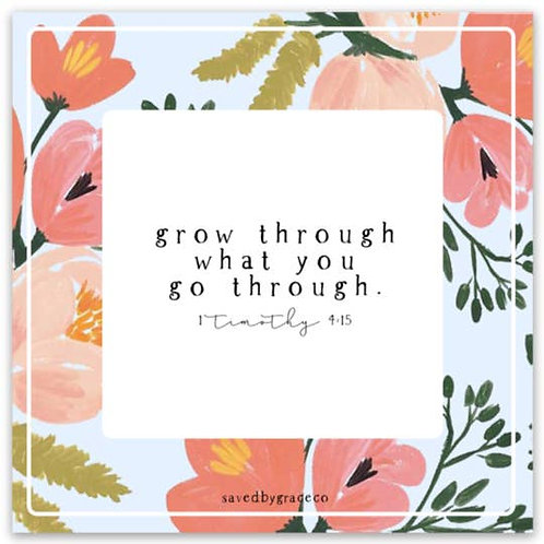 Grow Through What You Go Through Magnet