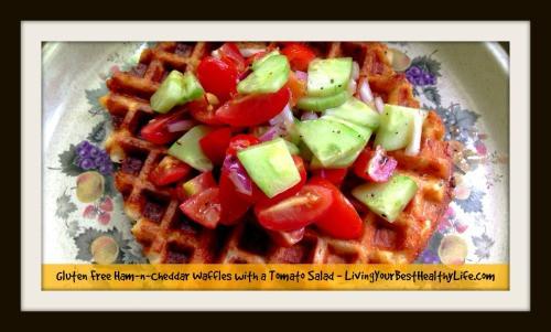GF Ham & Cheddar Waffles w/Tomato Salad | Living Your Best Healthy Life
