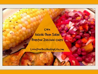 CORN, ADZUKI BEAN SALAD, & ROASTED ZUCCHINI CHIPS
