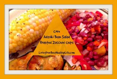 CORN, ADZUKI BEAN SALAD, & ROASTED ZUCCHINI CHIPS   Living Your Best Healthy Life