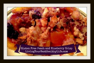 Gluten Free Peach & Blueberry Crisp | Living Your Best Healthy Life