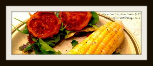 Gluten Free Fried Green Tomato BLT's | Living Your Best Healthy Life