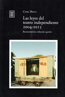 Las leyes del teatro independiente 2004-2015, Cora Roca