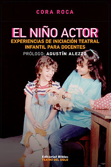 El Niño Actor, Experiencias de iniciación teatral para docentes, de Cora Roca