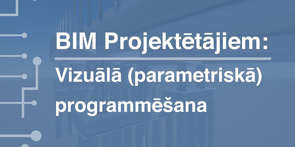 BIM Projektētājiem: Parametriska projektēšana izmantojot vizuālo programmēšanu