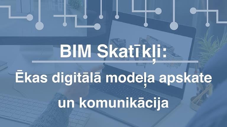 BIM Skatīkļi: Ēkas digitālā modeļa apskate un komunikācija