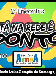 """Dia 21/06 nosso 2° Encontro """"Tá na Rede é Ponto de Cultura"""" no Instituto ARNEA"""