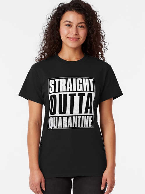 Straight Outta Quarantine (Black)