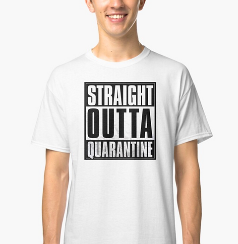 Straight Outta Quarantine (White)