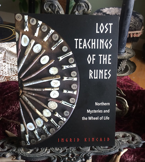 The Lost Teachings of the Runes ~Book by Ingrid Kincaid