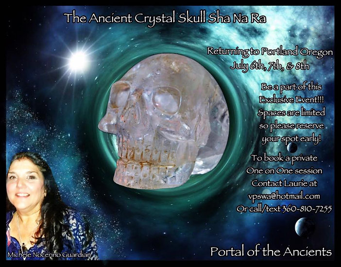 July 6th-8th SESSIONS w/ the famous Crystal Skull SHA NA RA