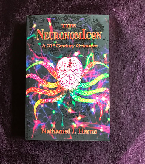 Neuronomicon -A 21st Century Grimoire -Book by Nathaniel Harris