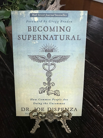 Becoming Supernatural -Book by Dr. Joe Dispenza