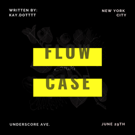 Underscore Ave. Presents their First Annual Flowcase!