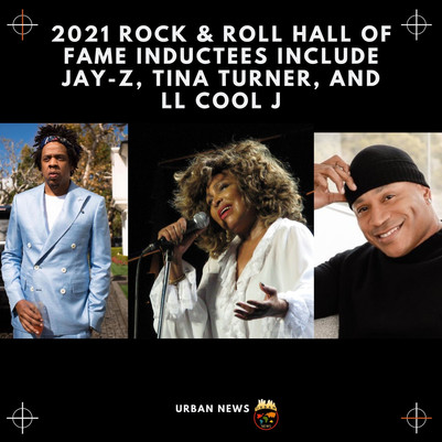 2021 Rock & Roll Hall Of Fame Inductees Include JAY-Z, LL Cool J, and Tina Turner