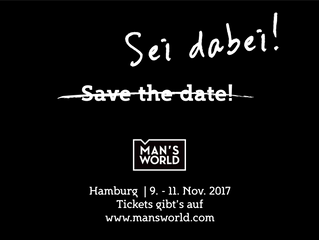 ...die Man´s World Hamburg ruft...