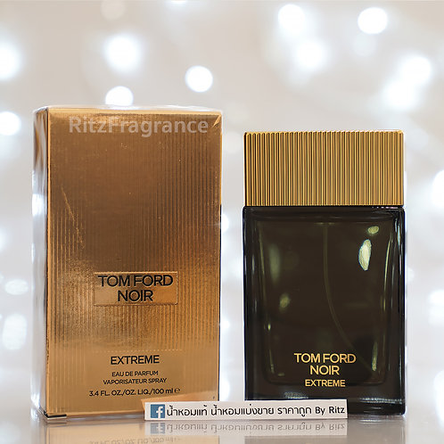 [แบ่งขาย] Tom Ford : Noir Extreme Eau de Parfum
