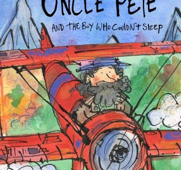 Uncle Pete and the Boy Who Couldn't Sleep