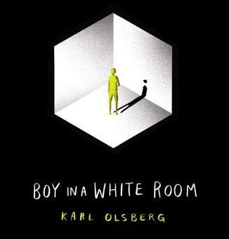 Boy in a White Room by Karl Olsberg