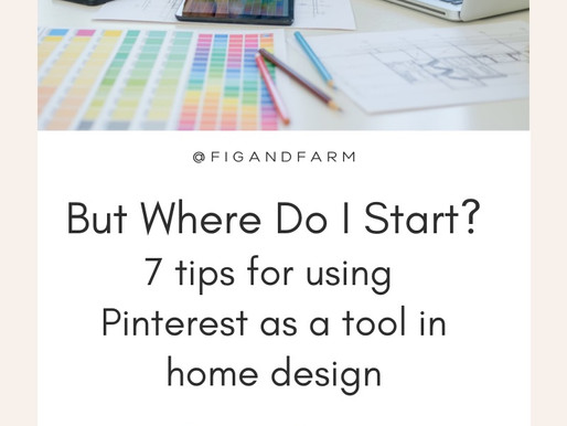 But Where Do I Start? - 7 Tips for Using Pinterest as a Tool in Home Design