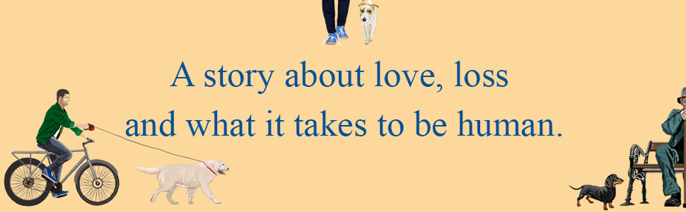 A story about love, loss and what it takes to be human - Dog days by Ericka Waller