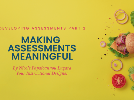 Making Assessments Meaningful: Developing Assessments, Pt 2