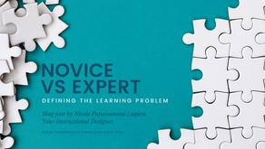 Novice vs Expert Instructional Designer: Defining the Learning Problem